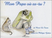 Mon papa où es-tu ?