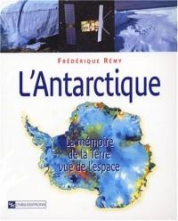 Antarctique, présent, passé, futur