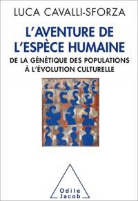L Aventure de l'Espece Humaine de la Genetique des Populations a l Evolution Culturelle