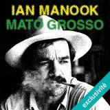 Mato Grosso [Téléchargement audio]