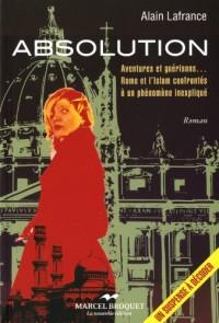 Absolution : Aventures et Guerisons : Rome et l'Islam Confrontes