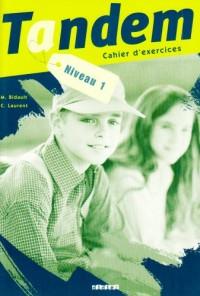Tandem : Niveau 1, cahier d'exercices