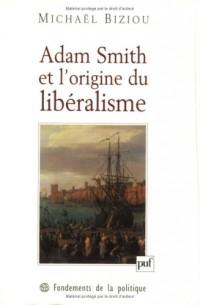 Adam Smith et l'origine du libéralisme