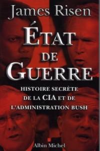 Etat de guerre : Histoire secrète de la CIA et de l'administration Bush