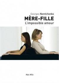 Mère-fille : l'impossible amour