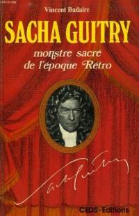 Sacha Guitry, Monstre Sacre De L'Epoque Retro