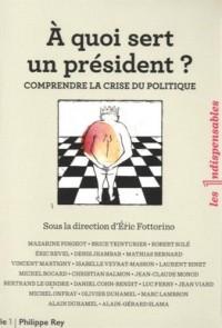 A quoi sert un président ? Comprendre la crise du politique