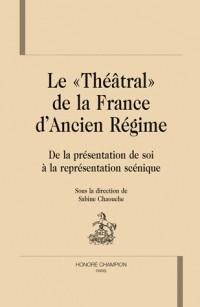 Le théatral de la France d'ancien régime