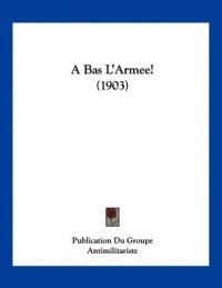 A Bas L'Armee! (1903)