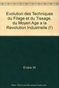 L'évolution des techniques du filage et du tissage du Moyen-Âge à la révolution industrielle