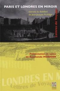 Paris et Londres en miroir : Lettres de voyage extraites du Babillard de Jean-Jacques Rutlidge