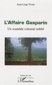 L'affaire Gasparin : Un scandale colonial oublié