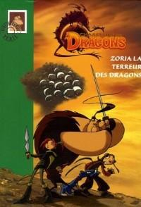Chasseurs de Dragons, Tome 1 : Zoria la terreur des dragons