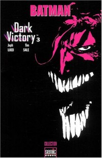 Batman Dark Victory, Tome 3 :