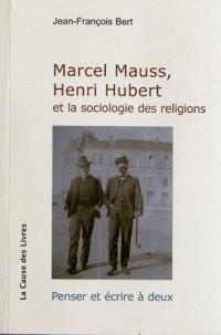 Marcel Mauss, Henri Hubert et la sociologie des religions