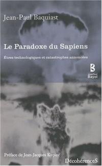 Le Paradoxe du Sapiens : Etres technologiques et catastrophes annoncées