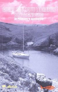 Guide nautique Lebreton Bretagne Sud : De Penmarc'h au Croisic