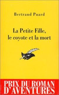 La Petite fille, le coyote et la mort - Prix du roman d'aventures 2003