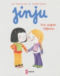 Jinju : Ma super copine