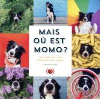 Mais où est Momo?: Un livre où l'on cherche son chien
