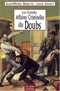 Doubs Grandes Affaires Criminelles