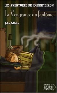 Les aventures de Johnny Dixon, Tome 5 : La Vengeance du fantôme