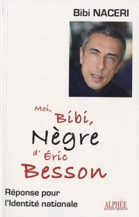 Moi Bibi Nègre d'Eric Besson : Réponse pour l'identité nationale