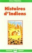 Histoires d'Indiens  - Version Grand Format, Lecture Facile Grace aux Grands Caractères.