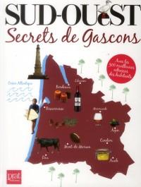 Sud-Ouest Secrets de Gascons