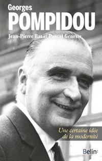 Georges Pompidou - Une certaine idée de la modernité