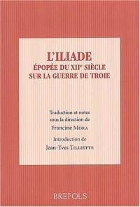 L'Iliade épopée du XIIe siècle sur la guerre de Troie (bilingue latin-français)