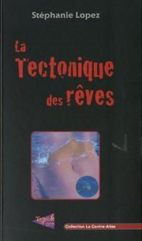 La Tectonique des rêves