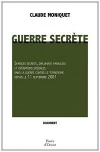 Guerre secrète : Services secrets, diplomatie parallèle et opérations spéciales dans la guerre contre le terrorisme depuis le 11 septembre 2001