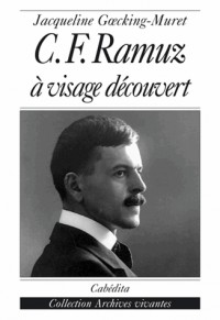 C. : -F. Ramuz, à visage découvert