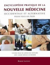 Encyclopédie pratique de la nouvelle médecine occidentale et alternative pour tous les âges