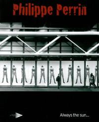 Philippe Perrin-always the sun (anglais/français)