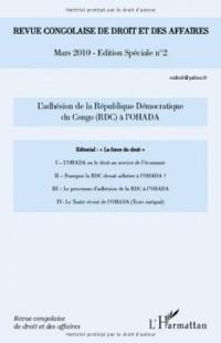 Revue Congolaise (N 2 Edition Speciale) de Droit et des Affaires l'Adhesion de la Republique Democr
