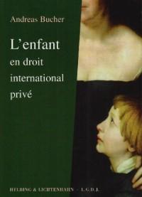 L'Enfant en droit international privé