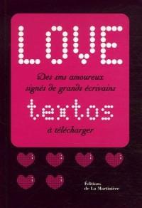 Love textos / Love logos : Des sms amoureux signés de grands écrivains, Des logos amoureux dessinés par de grands créateurs