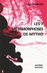 Les 7 métamorphoses de mytho