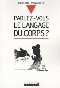 Parlez-vous le langage du corps ?