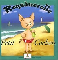 Roquènerolle - Petit cochon