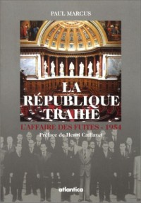 La république trahie : L'affaire des fuites, 1954