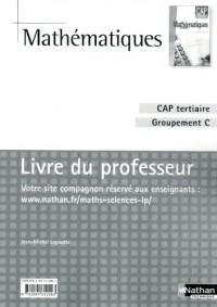 Mathématiques CAP tertiaire Groupement C : Livre du professeur
