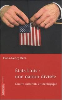 Etats-Unis : une nation divisée : Guerre culturelle et idéologique