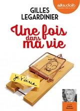 Une fois dans ma vie: Livre audio 1CD MP3 - Postface lue par l'auteur - Suivi d'un entretien avec l'auteur [Livre audio]