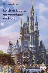 Loisir et liberté en Amérique du Nord : Edition en langue anglaise