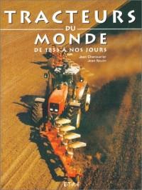 Tracteurs du monde, de 1853 à nos jours
