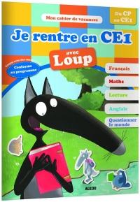 Cahier de vacances du Loup - Je rentre en CE1 (édition 2018)