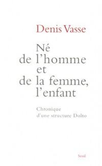 Né de l'homme et de la femme, l'enfant : Chronique d'une structure Dolto